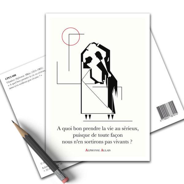 Carte Postale Citation - Alphonse Allais Prendre la Vie au Sérieux CPCI 008